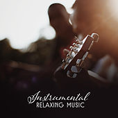 Instrumental Relaxing Music by Soft Jazz