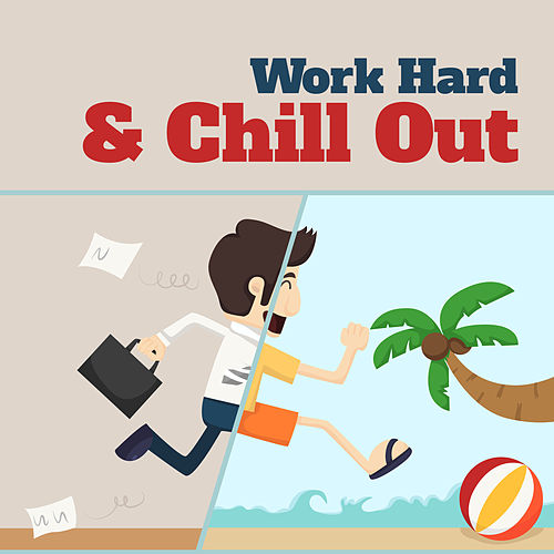 Work Hard & Chill Out de Ibiza Chill Out