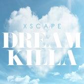 Dream Killa by Xscape