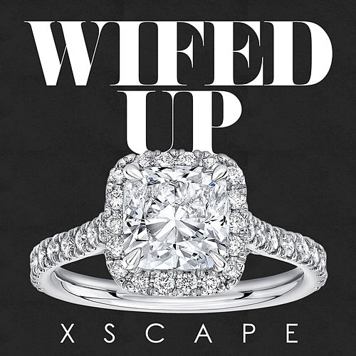 Wifed Up by Xscape