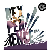Rexperience #03 (Mixed by Dyed Soundorom) by Various Artists