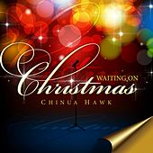 Waiting on Christmas by Chinua Hawk