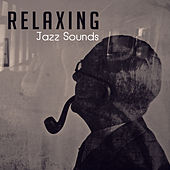 Relaxing Jazz Sounds by New York Jazz Lounge