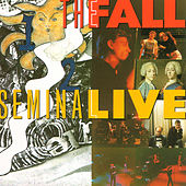 Seminal Live by The Fall
