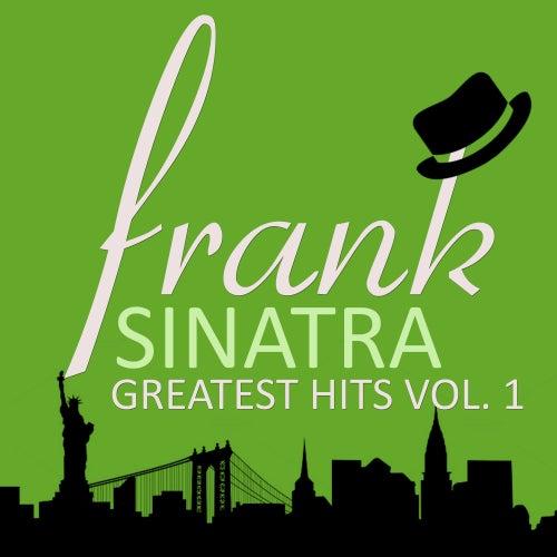 Greatest Hits Vol. 1 by Frank Sinatra