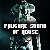 Phuture Sound of House Music, Vol. 2 by Various Artists