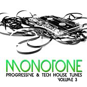 Monotone, Vol. 3 (Progressive & Tech House Tunes) by Various Artists