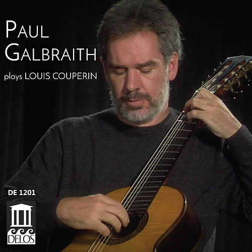 Paul Galbraith Plays Louis Couperin by Paul Galbraith