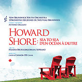 Howard Shore: Sea to Sea by Measha Brueggergosman