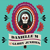 All My Heroes Are Ghosts by Danielle M and the Glory Junkies