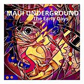 Maui Underground: The Early Days by Greg Dipiazza