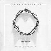 Rei do Meu Coração (Playback) by Kingdom Movement