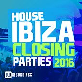 Ibiza Closing Parties 2016 - House - EP by Various Artists