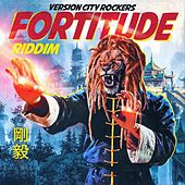 Fortitude Riddim by Version City Rockers