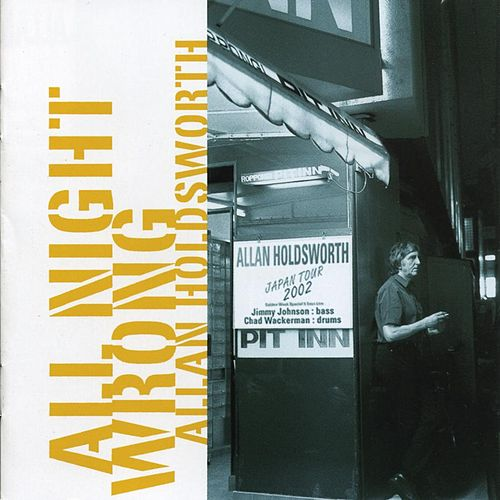 Play & Download All Night Wrong by Allan Holdsworth | Napster