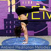 Ambient Meditation Melodies by New Age
