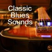 Classic Blues Sounds von Various Artists