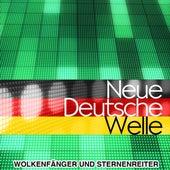 Neue Deutsche Welle - Die größten NDW Hits by Wolkenfänger und Sternenreiter