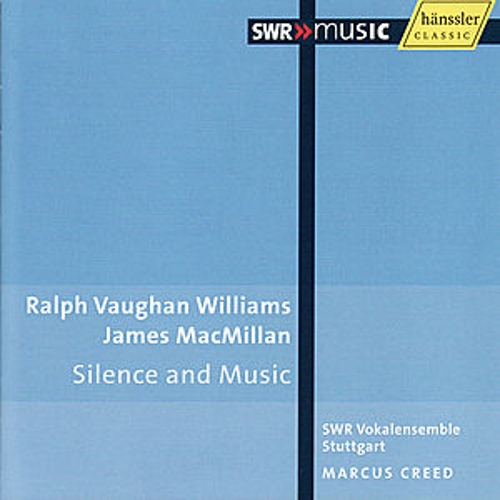 Vaughan Williams & MacMillan: Silence and Music by Marcus Creed