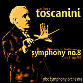 Play & Download Beethoven: Symphony No. 8 in F, Op. 93 by Arturo Toscanini | Napster