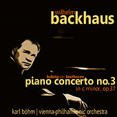 Beethoven: Piano Concerto No. 3 in C Minor, Op. 37 by Wilhelm Backhaus