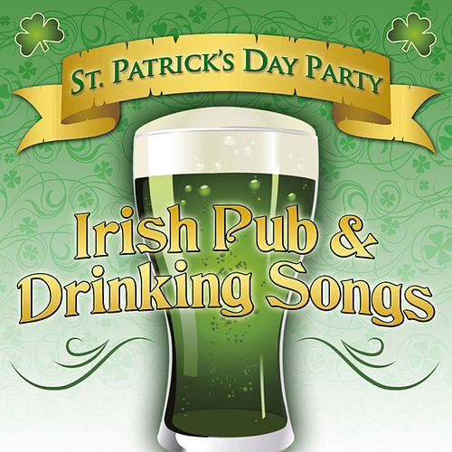 Play & Download St. Patrick's Day Party Irish Pub & Drinking Songs by Various Artists | Napster