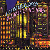 Play & Download The Talk of the Town - EP by Houston Person | Napster