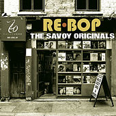 Play & Download Rebop: The Savoy Originals by Various Artists | Napster