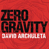 Play & Download Zero Gravity by David Archuleta | Napster
