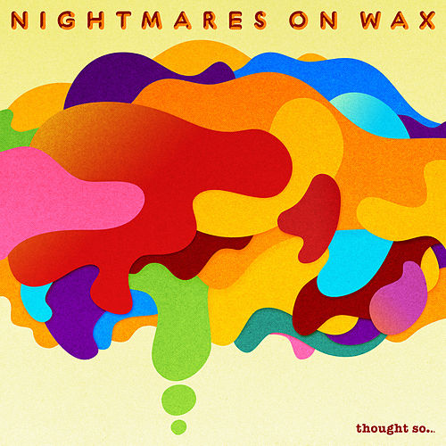 Play & Download Thought So… by Nightmares on Wax | Napster