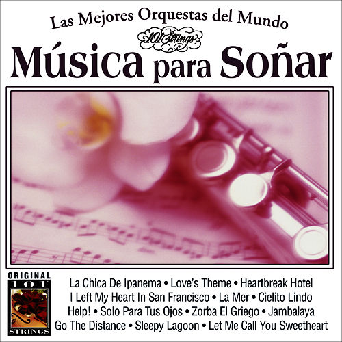Musica Para Soñar -101 Strings Vol.6 by Instrumental 101 Orchestra