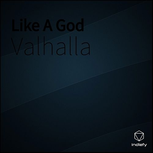 Like A God by Valhalla