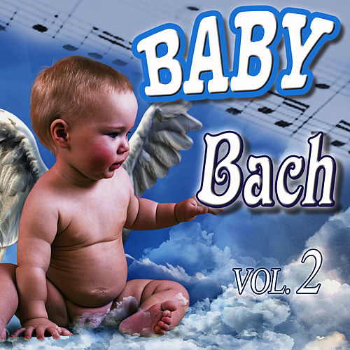 Play & Download Baby Bach Vol.2 by Baby Bach Orchestra | Napster