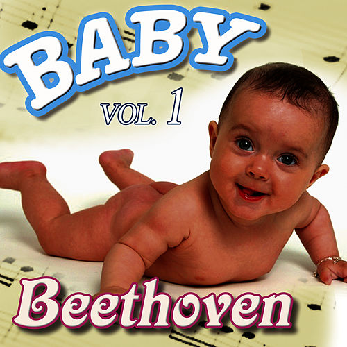 Play & Download Baby Beethoven Vol.1 by Baby Beethoven Orchestra | Napster
