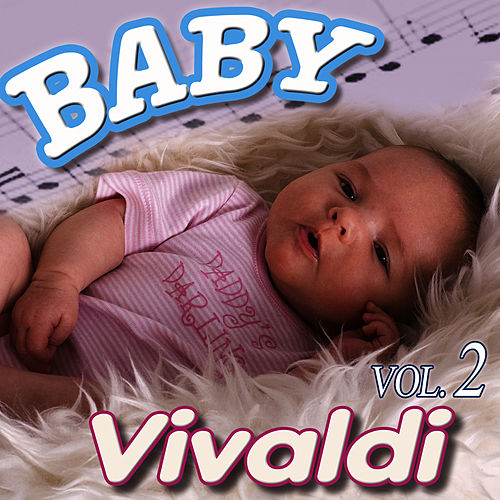 Play & Download Baby Vivaldi Vol.2 by Baby Vivaldi Orchestra | Napster