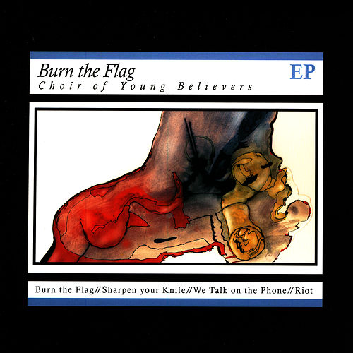 Play & Download Burn The Flag by Choir Of Young Believers | Napster