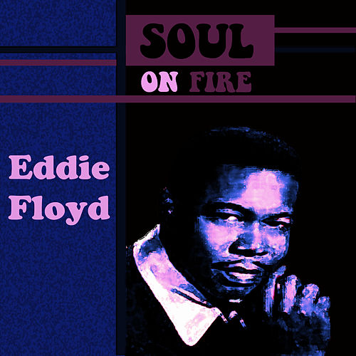 Play & Download Soul On Fire by Eddie Floyd | Napster