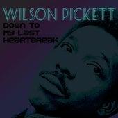 Down To My Last Heartbreak by Wilson Pickett