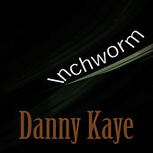 Inchworm by Danny Kaye