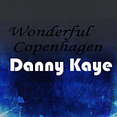 Wonderful Copenhagen by Danny Kaye