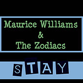 Stay by Maurice Williams and the Zodiacs