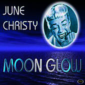 Play & Download Moon GLow by June Christy | Napster