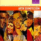 Play & Download Yesilçam Sarkilari 2 - Artik Sevmeyecegim by Various Artists | Napster
