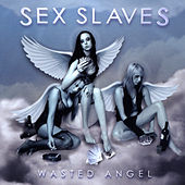 Play & Download Wasted Angel by Sex Slaves | Napster