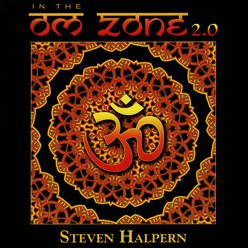 In the Om Zone 2.0 by Steven Halpern