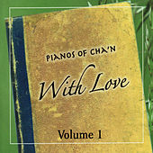 Play & Download With Love, Volume 1 by The Pianos of Cha'n | Napster