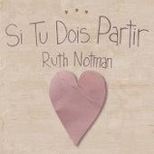 Si Tu Dois Partir by Ruth Notman