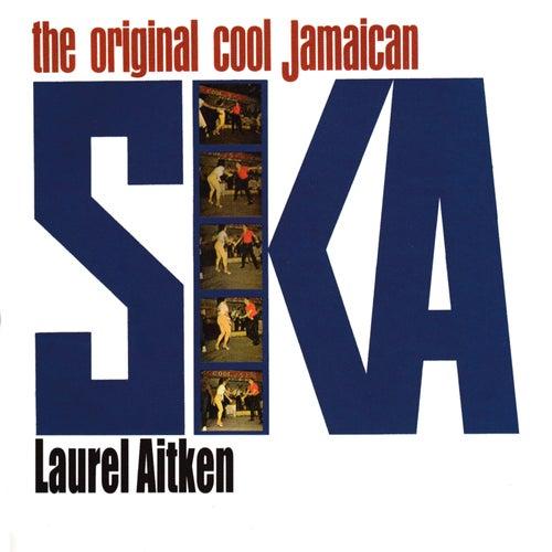 Original Cool Jamaican Ska / After Sunset by Laurel Aitken