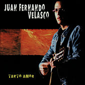 Play & Download Tanto Amor by Juan Fernando Velasco | Napster