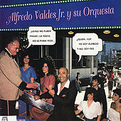 Play & Download Alfredo Valdes Jr. Y Su Orquesta by Alfredo Valdes Jr. Y Su Orquesta | Napster